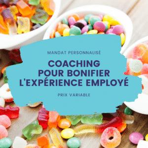 Coaching pour bonifier l'expérience employé